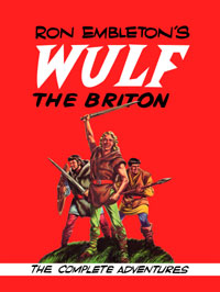 Ron Embleton's Wulf the Briton (two editions)