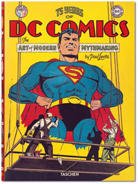 75 Years of DC Comics: The Art of Modern Mythmaking by Paul Levitz