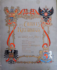 Les Chants Nationaux de tous les Pays by text by Georges Montorgueil, musical scores by Samuel Rousseau