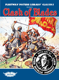Fleetway Picture Library Classics presents CLASH OF BLADES featuring the art of Reg Bunn, Patrick Nicolle, John Millar Watt, Robert Forest