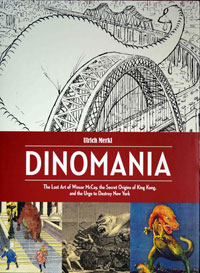 Dinomania: The Lost Art of Winsor McCay, The Secret Origins of King Kong, Urge to Destroy New York by Ulrich Merkl