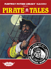 Fleetway Picture Library Classics presents PIRATE TALES featuring the art of Philip Mendoza, Reg Bunn, Millar Watt, Robert Forrest (Limited Edition)
