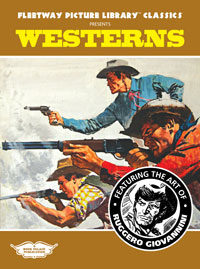 Fleetway Picture Library Classics presents WESTERNS featuring the art of Giovannini