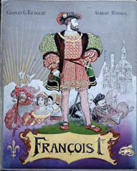 Francois 1er  Le Roi Chevalier by Georges G-Toudouze and Albert Robida