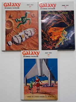 Galaxy Science Fiction – 3 consecutive early issues May 1953, June 1953 and July 1953 by  James Gunn, Robert Sheckley, Evelyn E Smith, F.L. Wallace, Philip K. Dick, Willy Ley, Clifford D. Simak, Fritz Leiber, Ruth Laura Wainwright, et al