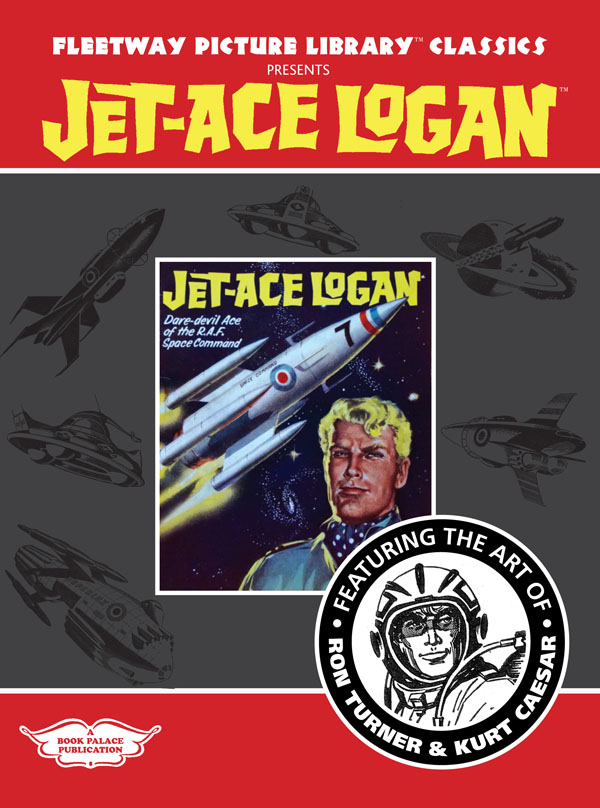 Fleetway Picture Library Classics presents JET-ACE LOGAN featuring the art of Ron Turner and Kurt Caesar (Limited Edition) at The Book Palace