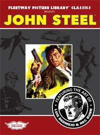 Fleetway Picture Library Classics presents JOHN STEEL with the art of Luis Bermejo & Reg Bunn (Limited Edition)