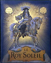 Le Roy Soleil by Written by Gustave Toudouze