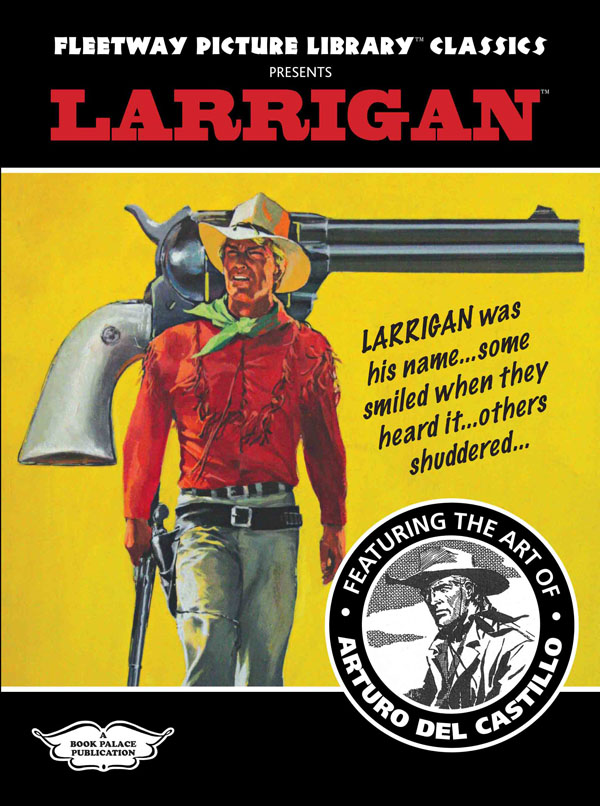 Fleetway Picture Library Classics presents LARRIGAN featuring the art of Arturo del Castillo (Limited Edition) at The Book Palace