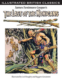 Illustrated British Classics: The Last of the Mohicans by James Fenimore Cooper