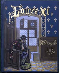 Louis XI by Written by G. Montorgueil (Octave Lebesque)