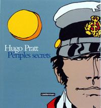 Périples Secrets (Secret Journeys) by Hugo Pratt,  Patrizia Zanotti, Thierry Thomas