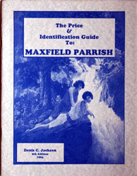 The Price & Identification Guide to: Maxfield Parrish by Denis C. Jackson
