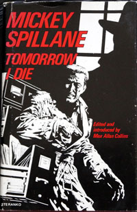 Tomorrow I Die by Mickey Spillane, edited and intro by Max Allan Collins
