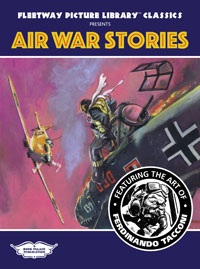 Fleetway Picture Library Classics presents AIR WAR STORIES featuring the art of Ferdinando Tacconi (Limited Edition)