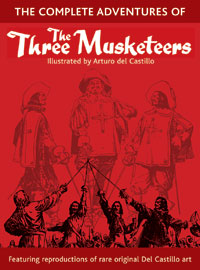 The Complete Adventures of The Three Musketeers (del Castillo)