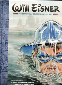 Will Eisner The Centennial Celebration 1917 - 2017 (Signed) (Limited Edition)