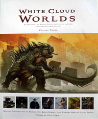 White Cloud Worlds Volume 3: An Anthology of Science Fiction and Fantasy Artwork from Aotearoa New Zealand by James Gurney, Stephen Fry, Lucy Lawless, Arnie & Cathy Fenner; Edited by Paul Tobin.