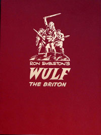 Ron Embleton's Wulf the Briton: The Complete Adventures (Leather Numbered Edition) by Ron Embleton